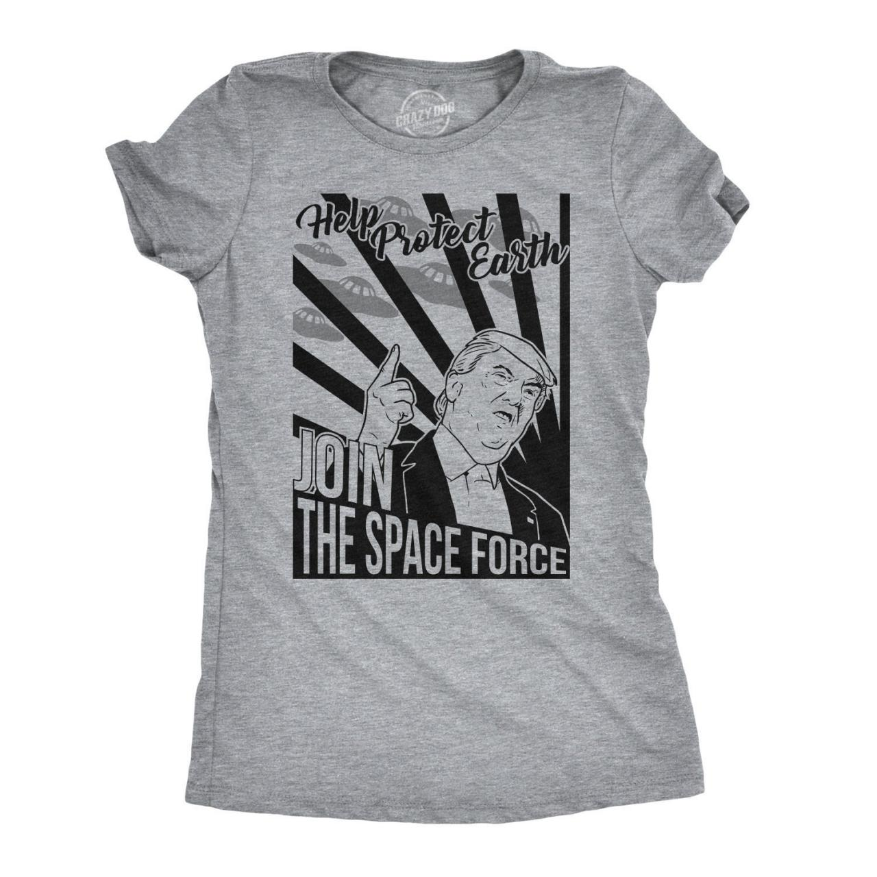 Sarcastic Trump Shirt, Political Shirts, Protester Shirts, Anti Trump Shirt, Cool Shirt, Womens Graphic Tees, Join The Space Force Trump