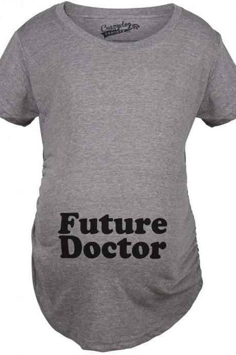 Future Doctor Maternity t shirt funny pregnancy shirt S-4XL
