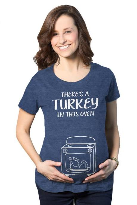 Theres A Turkey In This Oven Shirt, Thanksgiving Maternity Shirt, Funny Pregnant Gift, Turkey Pregnancy, Funny Holiday Maternity Shirts