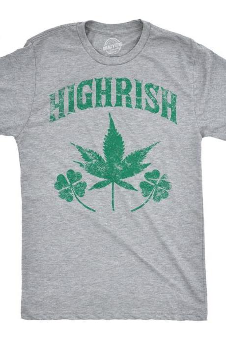 HIGHRISH Drunk Irish Weed Top, Irish Drinking Shirt, Irish Pub Crawl Top, Kiss me im Highrish Funny Irish Shirts, Mens St Patricks day shirt