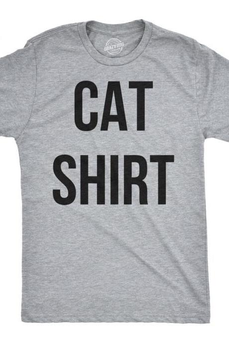 CAT SHIRT, Shirts With Sayings, New Cat Gift, Funny Mens T Shirt, Funny Cats T Shirt, Animal Lovers Shirt, Gift for Guys