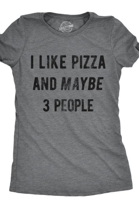 Funny Pizza Women Tshirts, Pizza Lover Gift, Funny Pizza Shirt, Pizza Tops, Funny Foodie Shirts, I Like Pizza And Maybe 3 People