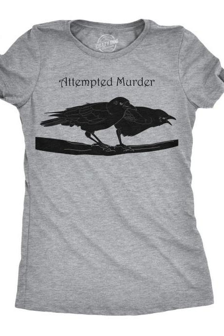 Crows Shirts, Black Birds Shirt, Funny Womens Shirt, Attempted Murder Shirt, Sarcastic Shirt For Women, Funny Saying Shirts, Hidden Meaning