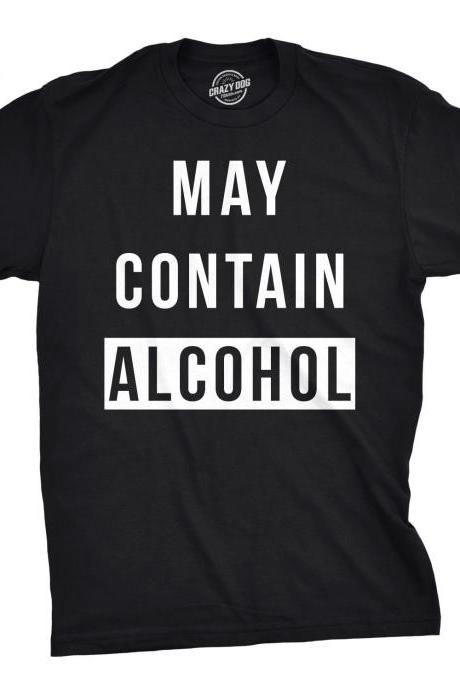 Mens May Contain Alcohol TShirt, Funny Drinking Drunk Shirt, Bachelor Party Night Out Shirt, Funny St Patricks Day Shirt