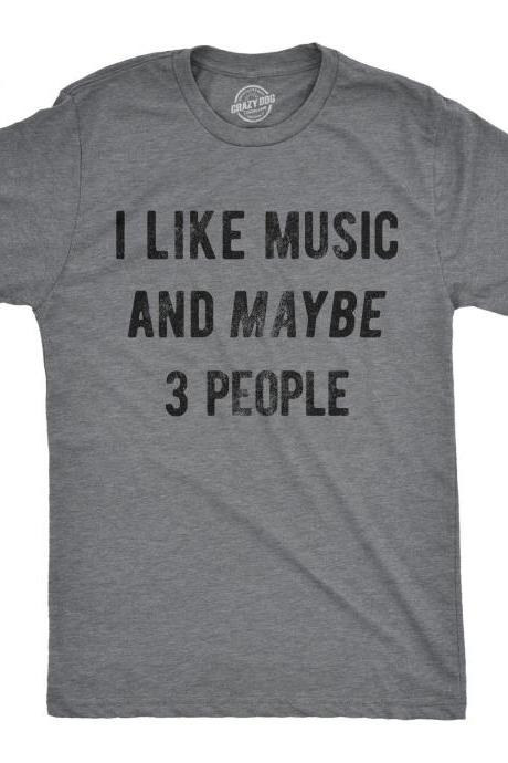 Sarcastic Music Shirt, Music Lovers Gifts, Funny Music Tee, I Like Music And Maybe 3 People, Music Lover Shirt, Only Like Music, Hate People
