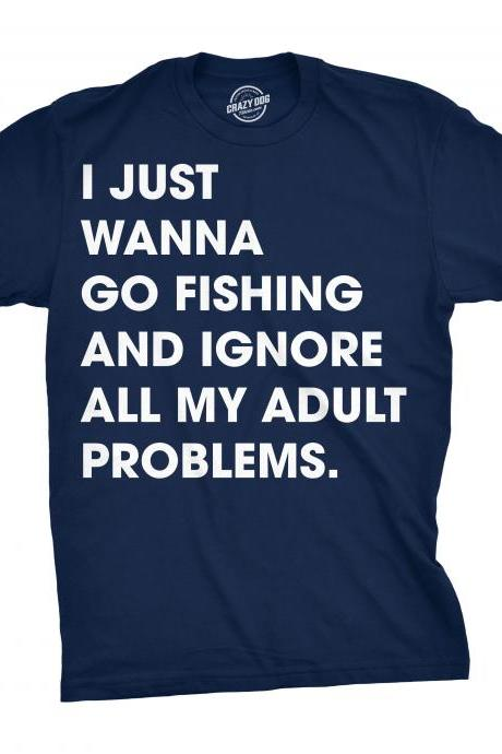Mens Fishing Shirt, Funny Fishing Shirt, Fisherman Gifts, Present For fisherman, I Just Want to Go Fishing and Ignore My Adult Problems