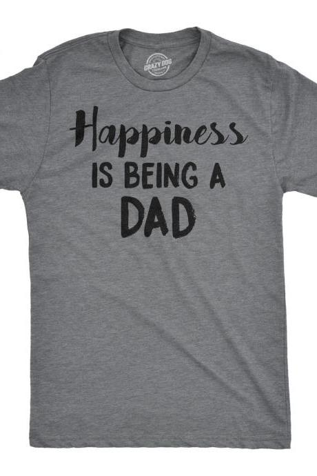 Dad Shirt, Gift for Dad, Funny T shirt for Dad, Fathers Day T Shirt, Cool Mens Shirt, New Dad Shirt, Happiness is Being a Dad T shirt