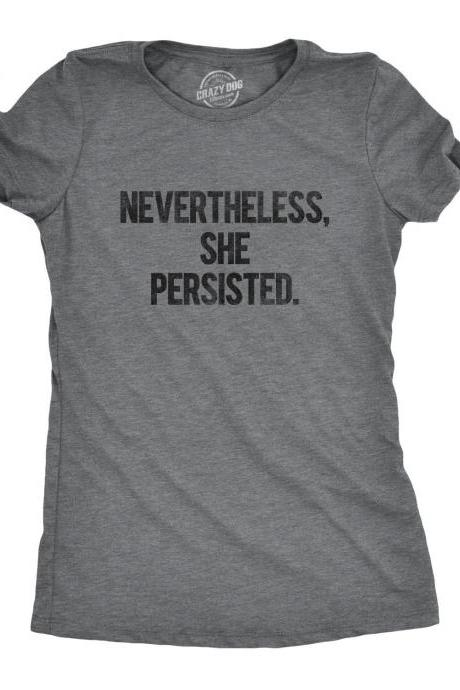 Nevertheless She Persisted Shirt, Feminist T Shirt, Anti Trump Shirt, Cool Womens Shirt, Womens Political T Shirt, Funny Trump Tee