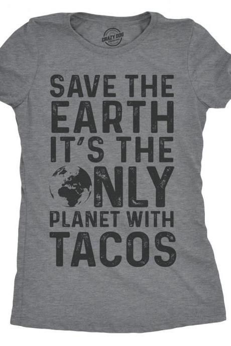 Womens Taco Shirt, Funny Shirts For Women, Funny Taco T Shirt, Save the Earth Its the Only Planet with Tacos, Cinco De Mayo Shirt