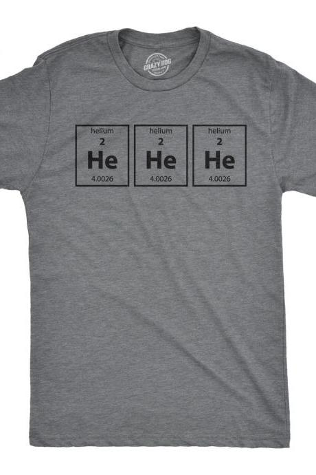 Periodic Table Shirts, Men's He He He Shirt, Men's Science Chemistry T Shirt, Elements T Shirt, Funny Shirts Mens, Mischievous Shirts