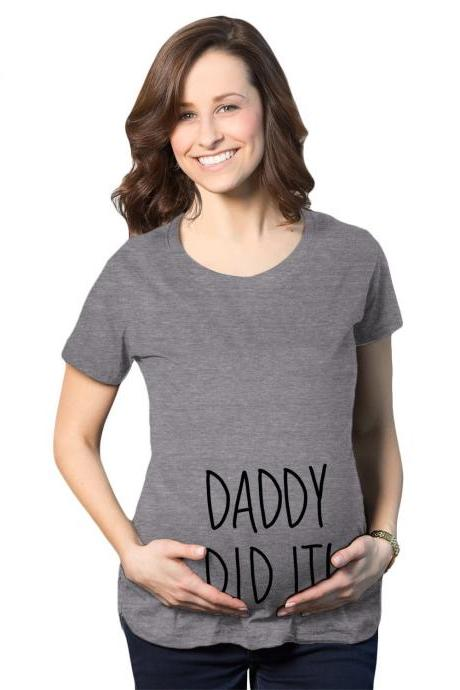 Daddy Did It Shirt, Funny Maternity Shirt, Cute Pregnant T Shirt, Funny Pregnant Shirt, Pregnancy Reveal Shirt, Baby Announcement Shirt