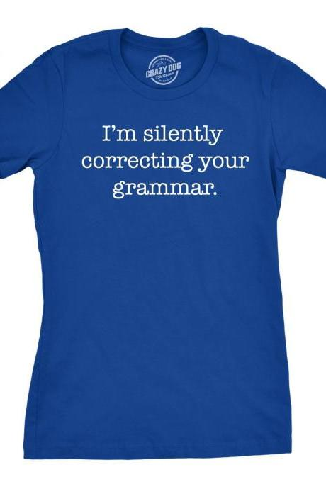 Teacher Shirts, Funny Teacher Gift, Back to School, Funny Gift Teacher, Silently Correcting Your Grammar T Shirt, Gift for English Teacher