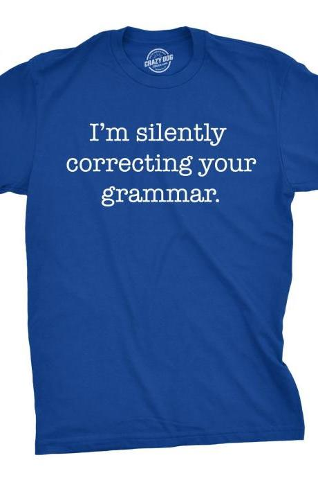 Silently Correcting Your Grammar, Teacher Shirt, Gifts For Writers, Funny Writers T Shirt, Grammar TShirt, Funny Mens TShirts, Teacher Gifts