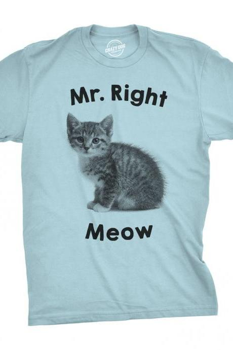Trending Now, Mr Right Meow Shirt, Mens Cat Shirt, Kitty Shirt, Cat Owner Gifts, Shirt For Cat Owner, Unique Mens Shirts, Kitten Print
