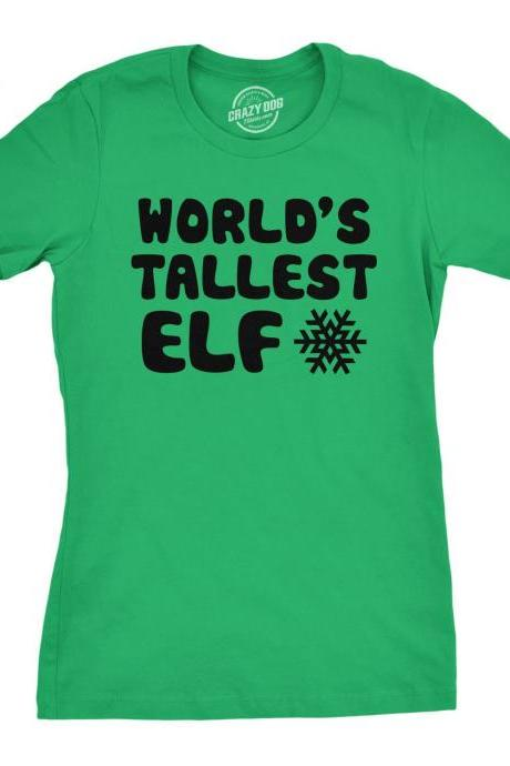 Christmas T Shirt Women, Tall Woman Xmas Shirt, Funny Christmas Gift Women, Elf Shirt Green, Xmas Elves Top, Worlds Tallest Elf