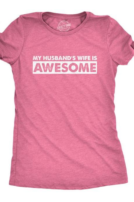 Just Married T Shirt, Wife T Shirt, Awesome Wife, Funny Anniversary Present, Marriage T Shirt, My Husbands Wife Is Awesome T Shirt