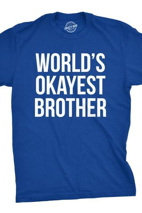 Brother T Shirt, Worlds Okayest Brother, Gift for Brother, Gift for Guys, Family Tshirt, Mens Shirt, Shirt for Brother, Royal Blue