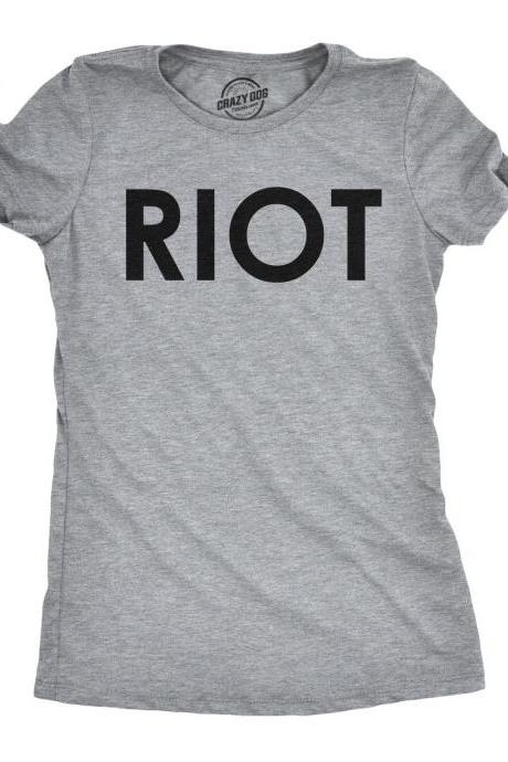 RIOT T shirt, Womens Political Shirts, Protester Shirts, Anti Trump Shirt, Rebel T Shirt, Cool Shirt, Womens Graphic Tees, Anti Government