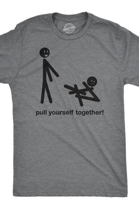 Stick Men Shirt, Funny Mens Shirt, Sarcastic Shirt For Men, Funny Saying Shirts, Offensive Shirt, Pull Yourself Together, Hilarious Mens